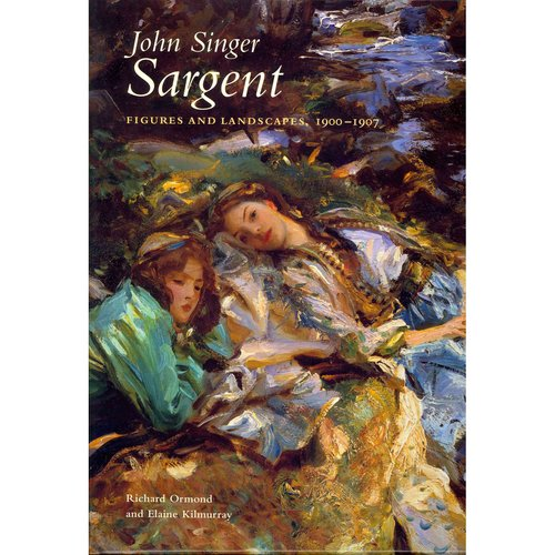 John Singer Sargent: Figures and Landscapes, 1900-1907: Complete Paintings