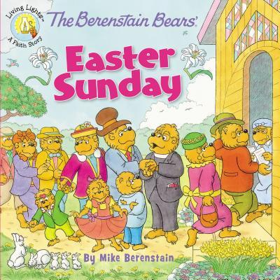 Berenstain Bears/Living Lights: The Berenstain Bears' Easter Sunday (Paperback)