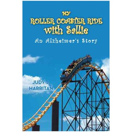 My Roller Coaster Ride With Sallie  An Alzheimers Story