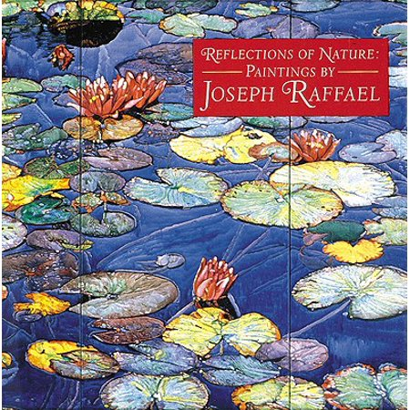 Reflections of Nature: Paintings by Joseph Raffael