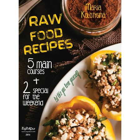 Raw Food Recipes. 5 Main Courses + 2 Special for the Weekend - eBook - Main Halloween Course