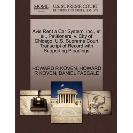 Avis Rent A Car System  Inc   Et Al   Petitioners  V  City Of Chicago  U S  Supreme Court Transcript Of Record With Supporting Pleadings