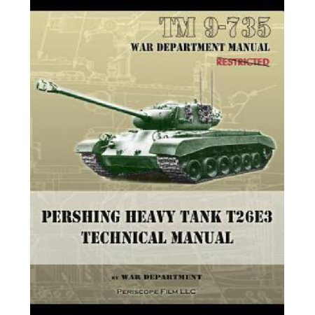 Tm 9 735 Pershing Heavy Tank T26e3 Technical Manual