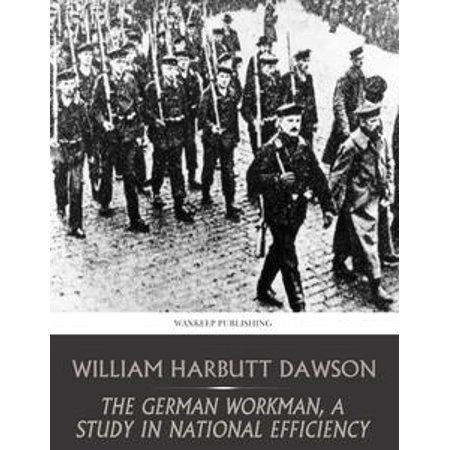 The German Workman, A Study in National Efficiency - eBook