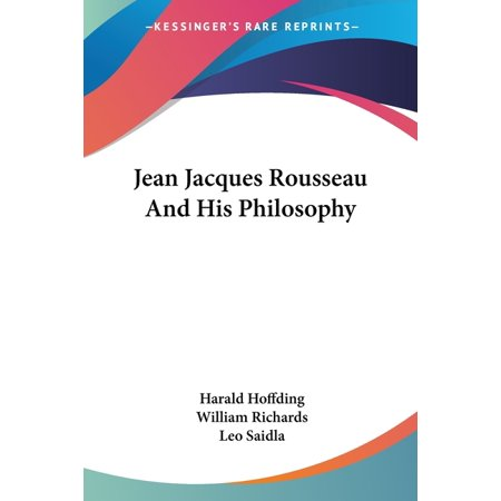 Jean Jacques Rousseau and His Philosophy