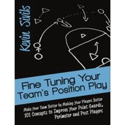 Fine Tuning Your Team's Position Play - eBook