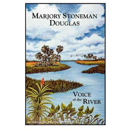 Marjory Stoneman Douglas: Voice of the River by