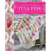 Krause, Quilts From The House Of Tula Pink