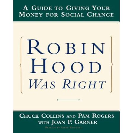 Robin Hood Was Right : A Guide to Giving Your Money for Social (Right Hood)