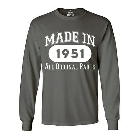 Made In 1951 All Original Parts Long Sleeve Shirt Birthday Shirts