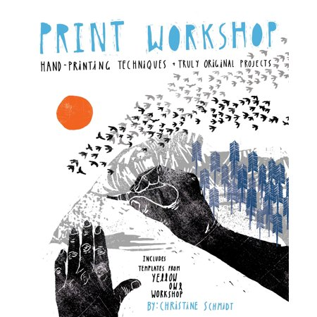 Print Workshop : Hand-Printing Techniques and Truly Original Projects - Handprint Art Projects