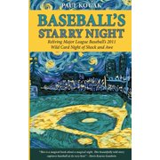 Baseball's Starry Night : Reliving Major League Baseball's 2011 Wild Card Night of Shock and Awe