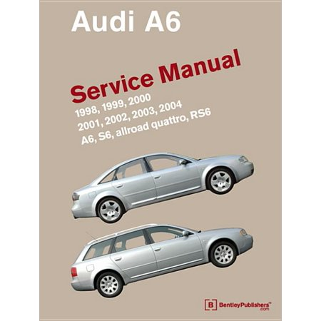 Audi A6 (C5) Service Manual: 1998, 1999, 2000, 2001, 2002, 2003, 2004: A6, Allroad Quattro, S6, Rs6 (Hardcover)