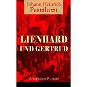 Lienhard und Gertrud (Utopischer Roman) - eBook