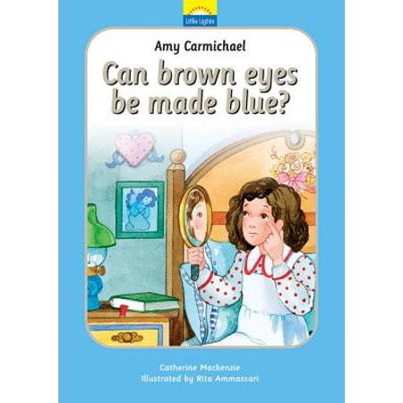 Amy Carmichael : Can Brown Eyes by Made Blue? Amy Brown Bubble Rider