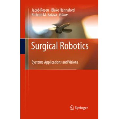 Surgical Robotics  Systems Applications And Visions