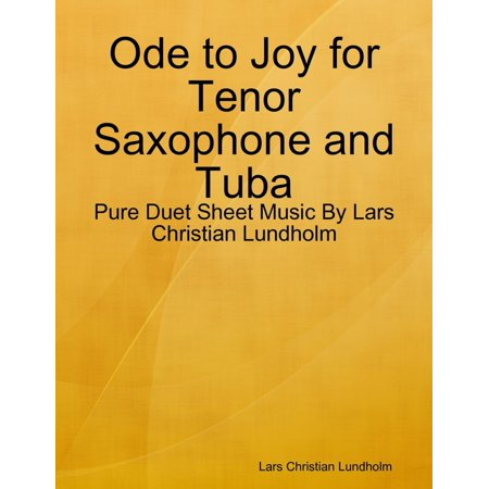 Ode to Joy for Tenor Saxophone and Tuba - Pure Duet Sheet Music By Lars Christian Lundholm - (Bass Tenor Tuba)