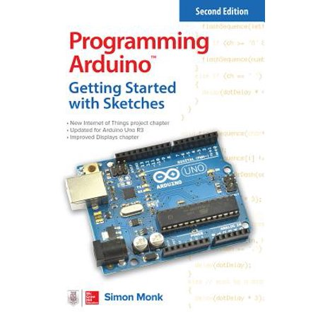 Programming Arduino: Getting Started with Sketches, Second Edition](getting started in electronics)