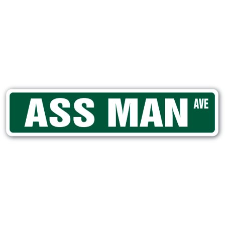 ASS MAN Street Sign ghetto booty kramer funny anal | Indoor/Outdoor |  24