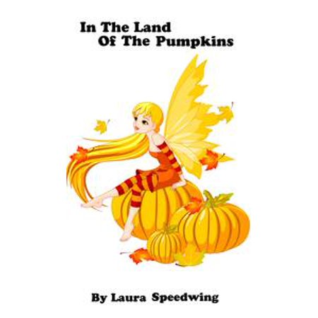 In the Land of the Pumpkins: 8- 12 years old - eBook - Halloween Ideas For 12 Year Olds