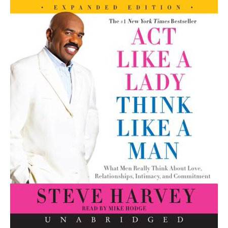 Act Like a Lady, Think Like a Man, : What Men Really Think about Love, Relationships, Intimacy, and (Over The Counter Drugs That Act Like Speed)