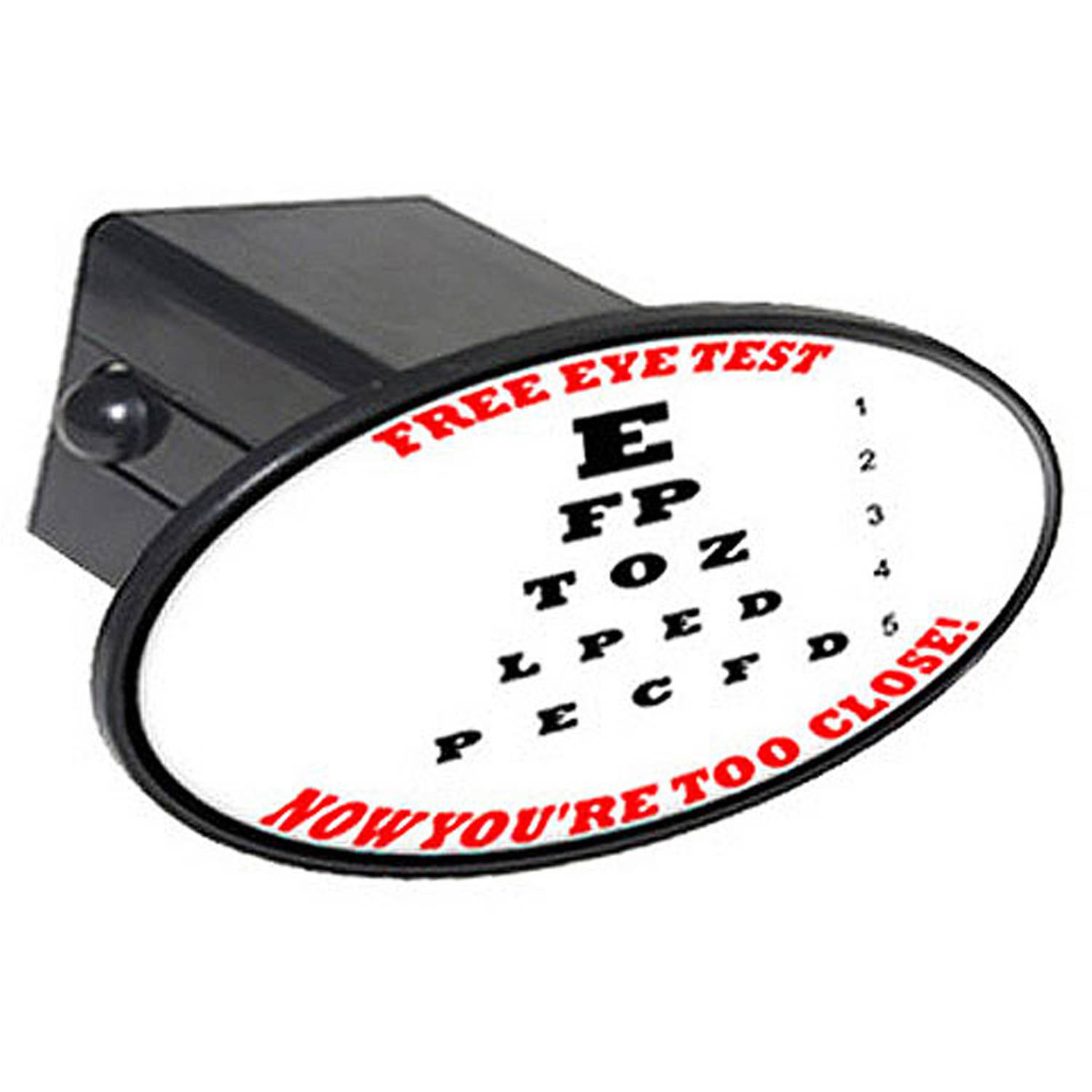"Free Eye Test, Your Getting Closer 2"" Oval Tow Trailer Hitch Cover Plug Insert"