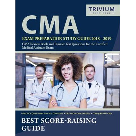 - CMA Exam Preparation Study Guide 2018-2019 : CMA Review Book and Practice Test Questions for the Certified Medical Assistant Exam