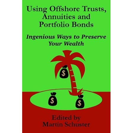Using Offshore Trusts  Annuities And Portfolio Bonds