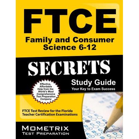 FTCE Family and Consumer Science 6-12 Secrets Study Guide : FTCE Test Review for the Florida Teacher Certification (Family And Consumer Science High School Textbooks)