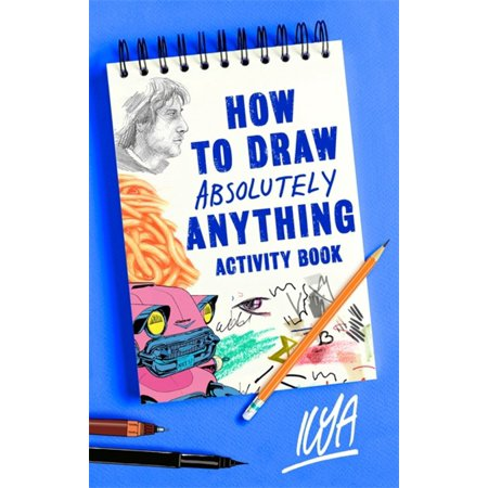 How to Draw Absolutely Anything Activity Book ()