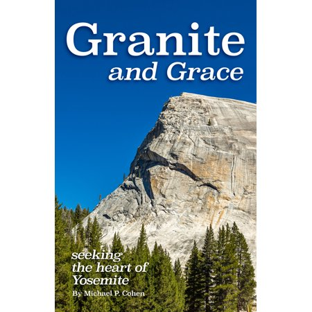 Granite and Grace : Seeking the Heart of Yosemite