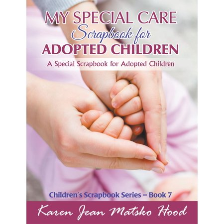 Special Care - My Special Care Scrapbook for Adopted Children - eBook