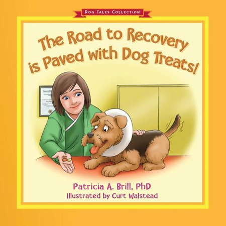The Road to Recovery is Paved with Dog Treats! (Paperback)