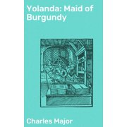 Yolanda: Maid of Burgundy - eBook