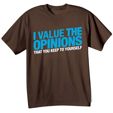 Unisex Adult T-Shirt - I Value Opinions You Keep To Yourself Brown Tee