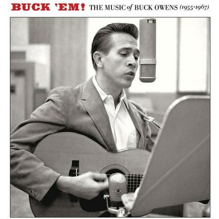 Buck 'Em!: The Music Of Buck Owens (1955-1967) (Buck Owens The Best Of Buck Owens)