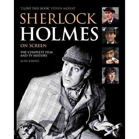 Sherlock Holmes on Screen: The Complete Film and TV History by