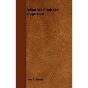 What We Cook on Cape Cod - eBook