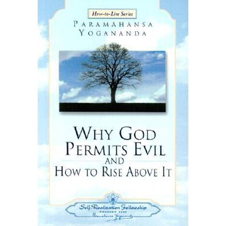 Fellowship Series - Why God Permits Evil and How to Rise Above It