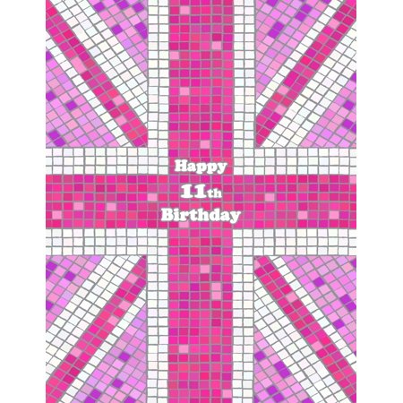 Happy 11th Birthday : Notebook, Journal, Diary, 105 Lined Pages, Pink Union Jack Themed Birthday Gifts for 11 Year Old Girls or Boys, Children, Kids, Granddaughter or Grandson, Daughter or Son, Best Friend, Book Size 8 1/2 X