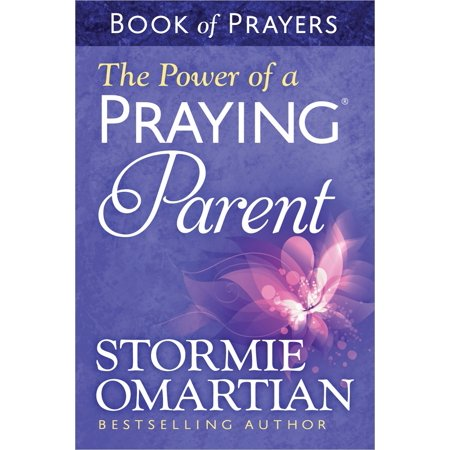 The Power of a Praying(r) Parent Book of Prayers