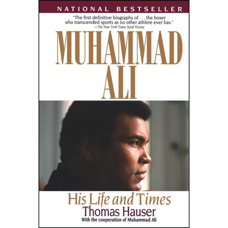 Muhammad Ali : His Life and Times