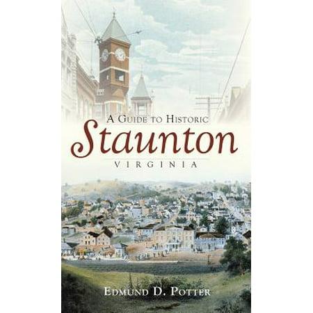 A Guide to Historic Staunton, -