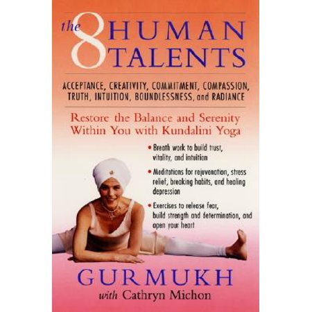 The Eight Human Talents : Restore the Balance and Serenity Within You with  Kundalini Yoga