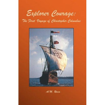 Explorer Courage  The First Voyage Of Christopher Columbus