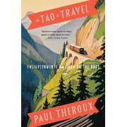 The Tao of Travel : Enlightenments from Lives on the Road - Paperback