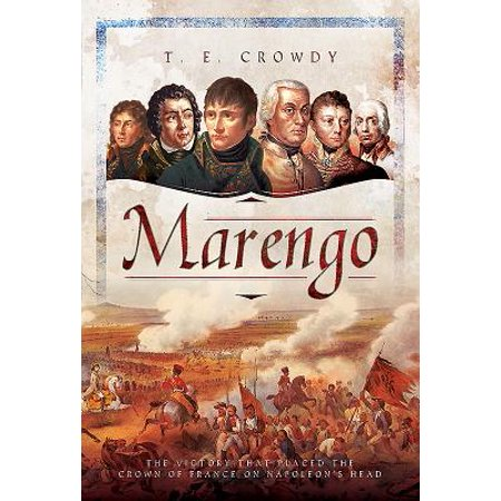 Marengo : The Victory That Placed the Crown of France on Napoleon's (Crown Place)