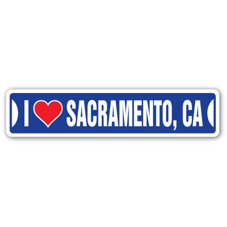 I LOVE SACRAMENTO, CALIFORNIA Street Sign ca city state us wall road décor gift ()