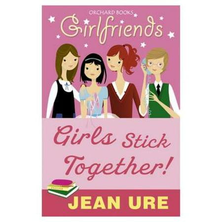 Girlfriends: Girls Stick Together! - -