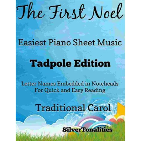 First Noel Piano Sheet Music (The First Noel Easiest Piano Sheet Music Tadpole Edition - eBook)
